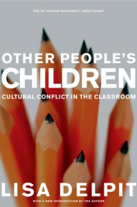 Other People's Children: Cultural Conflict in the Classroom by Lisa Delpit, 2006, The New Press