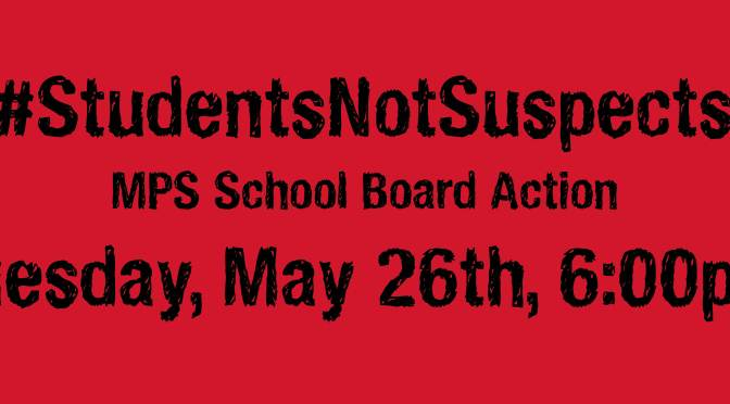 May 26th School Board Action, #StudentsNotSuspects